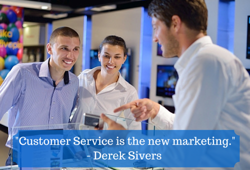 -Customer Service is the new marketing.-